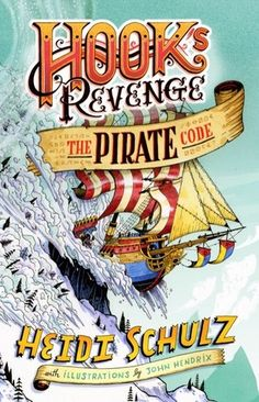 Cover Reveal: The Pirate Code (Hook's Revenge #2) by Heidi Schulz  -On sale September 15th 2015 by Disney-Hyperion -Fresh off her victory over the Neverland crocodile, Jocelyn Hook decides the most practical plan is to hunt down her father's famous fortune. After all, she'll need the gold to fund her adventuring in the future. (And luckily, Hook left her the map.)
