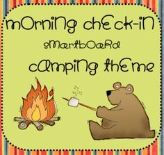 Use your smart board each morning for students to check-in as they move their own marshmallow onto the campfire or bear.