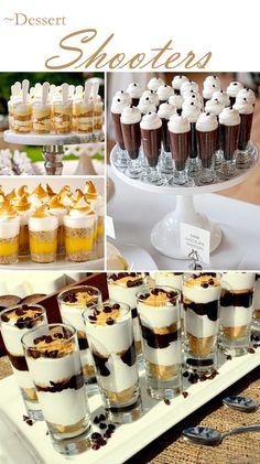 Dessert Shooters - I love mini desserts! Mini Desserts, Wedding Desserts, Just Desserts, Delicious Desserts, Yummy Food, Wedding Cakes, Shot Glass Desserts, Graduation Desserts, Shot Glass Appetizers