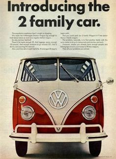 """An original 1966 Volkswagen advertisement featuring the classic VW Station Wagon. A large photo of the front of a red and white VW Bus. """"Introducing the 2 family car."""" -1966 Volkswagen Bus advertiseme                                                                                                                                                                                 More"""