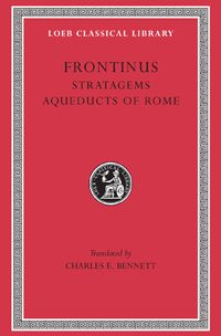 Frontinus, Stratagems. Aqueducts of Rome  LCL 174: The Aqueducts of Rome, written in 97–98, gives some historical details and a description of the aqueducts for the water supply of the city, with laws relating to them. Frontinus aimed at being useful and writes in a rather popular style which is both simple and clear.