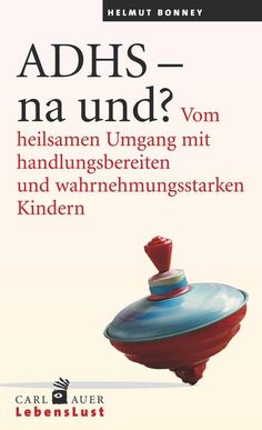 """Helmut Bonney: """"ADHD – well and? From the healing handling of actionable and wa … - Healthy Lifestyle Tips Physical Inactivity, Life Journal, Adolescents, Medical Problems, Health Promotion, Health Goals, Health Facts, Classroom Management, Kids And Parenting"""