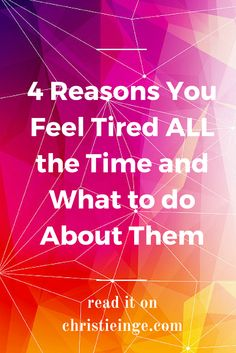 4 Reasons You Feel Tired ALL the Time and What to do About Them. Read it here: http://ctt.ec/383r2+