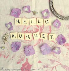 The Villa on Mount Pleasant: Hello August!  .....NEW SITE..... http://www.tamsynmorgans.com/2015/08/hello-august.html