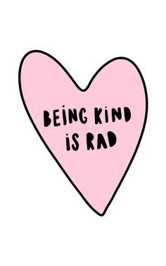 being kind is always rad