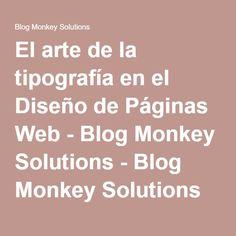 El arte de la tipografía en el Diseño de Páginas Web - Blog Monkey Solutions - Blog Monkey Solutions