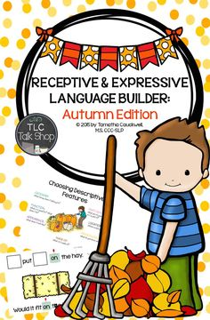 Receptive & Expressive Language Builder: Autumn Edition  Vocabulary building, recalling details, wh-questions, following directions, barrier games, manipulatives for sentence formulation, and more!