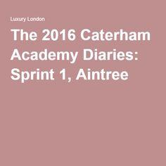 The 2016 Caterham Academy Diaries: Sprint 1, Aintree