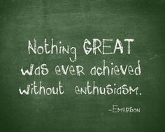 Enthusiasm fuels not only life AND the living....