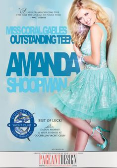 AMANDA SHOOPMAN - MISS CORAL GABLES OUTSTANDING TEEN / Full Color Pageant Ad Design | We offer graphic design solutions for all your pageantry needs! | Pageant Ads | Pageant Program Books | Contestant, Coach & Director Websites | Pageant Posters, Flyers & Promo Items + more! | For samples and prices check out: http://www.pageantdesignsolutions.com /