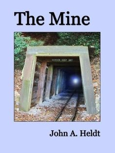 Book Review of The Mine by John A. Heldt
