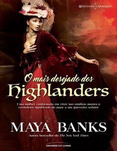 O Mais Desejado dos Highlanders, Vol. 02 - Série Montgomery e Armstrong [Maya Banks] Maya Banks, New York Times, The Selection, Good Books, Books To Read, Browns Game, Christine Feehan, Sylvia Day, Vampire Diaries Stefan