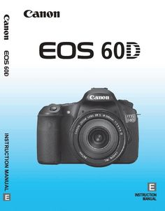 Canon EOS 60D manual instruction book - free download PDF