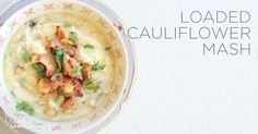 Easy Recipe: Loaded Cauliflower Mash