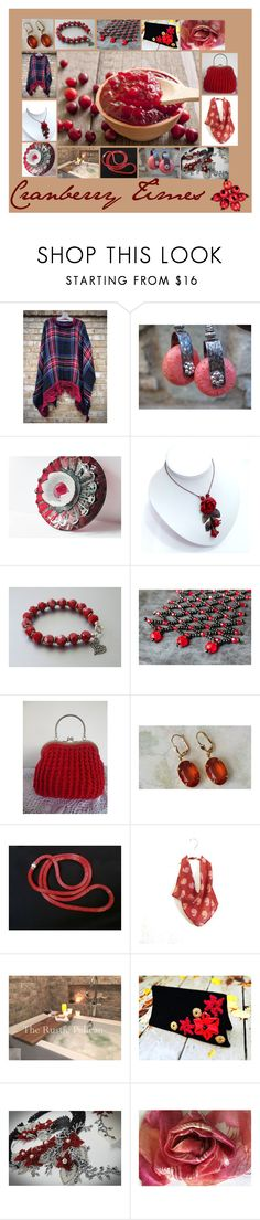 """Cranberry Times: Handmade Fashion Gifts in Red"" by paulinemcewen on Polyvore featuring Chilli Pepper, rustic and country"