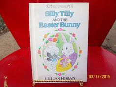 Silly Tilly and the Easter Bunny by Lillian Hoban, 1987 Weekly Reader Books, An Early I can Read Book by suzannehorne on Etsy https://www.etsy.com/listing/226970247/silly-tilly-and-the-easter-bunny-by