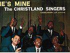 """Christland Singers """"He's Mine"""" Black Gospel vinyl record album LP on Checker LBL - http://awesomeauctions.net/vinyl-records/christland-singers-hes-mine-black-gospel-vinyl-record-album-lp-on-checker-lbl/"""