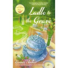 Ladle to the Grave by Connie Archer Spotlight. WONDERFUL BOOK & SERIES.