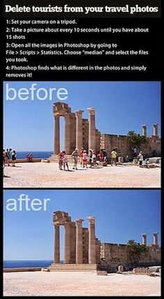 To remove tourists from photos, place your camera on a tripod, snap 15 photos every 10 seconds, open them up in Photoshop, and pick File >Scripts > Statistics, and choose Median. Source: Imgur