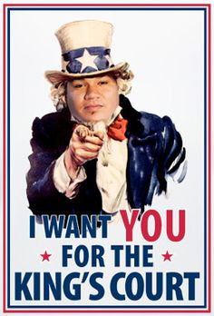 I Want You for the King's Court