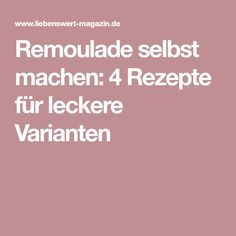 Remoulade selbst machen: 4 Rezepte für leckere Varianten Mayonnaise, Snacks, Ketchup, Finger Foods, Dips, Food And Drink, Dressings, Polenta, Party