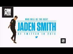 Who Will Be The Jaden Smith of Twitter in 2014?