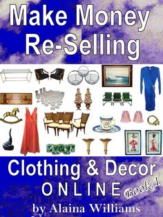 Make Money Re-Selling Clothing & Decor Online [Pre-Order Sale Limited Time]