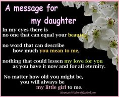 A Message For My Daughter Pictures, Photos, and Images for Facebook, Tumblr…