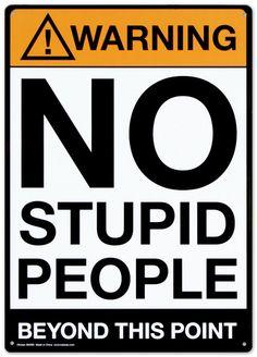 Warning No Stupid People Tin Sign at AllPosters.com