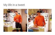 37 Hilarious Memes for Anyone Who Just Wants to Eat Everything – - Humor Johnlock, Destiel, Totally Me, Friends Tv Show, Joey Friends, Funny Friends, So True, Just For Laughs, Laugh Out Loud