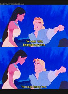 You could belong here <3  Pocahontas and John Smith