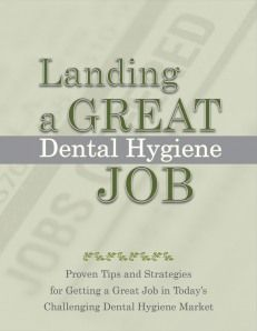 Awesome FREE e-book - great tips for finding a job in dental hygiene. All dental hygienists should read!