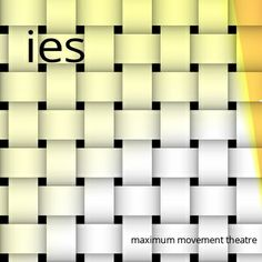 ies by maximum movement theatre