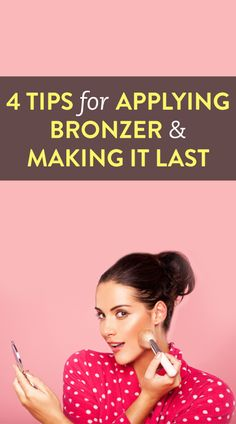 4 tips for applying bronzer and making it last