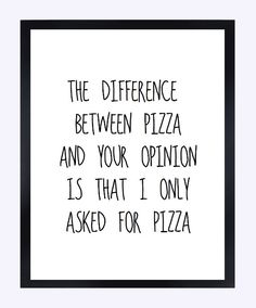 Typographic Print Quote print wall decor the difference between pizza and your…