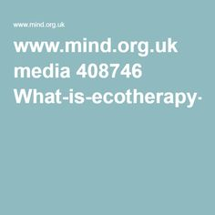 www.mind.org.uk media 408746 What-is-ecotherapy-infographic.pdf