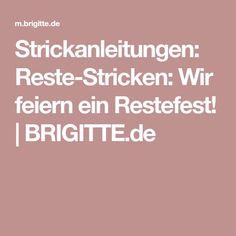 Strickanleitungen: Reste-Stricken: Wir feiern ein Restefest! | BRIGITTE.de