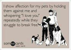 I love my pets!