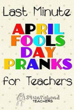 Squarehead Teachers: (No Prep) April Fool's Day Pranks for Teachers Funny April Fools Pranks, April Fools Day Jokes, Best April Fools, April Fools Pranks For Adults, Kids April Fools Pranks, Pranks For Teachers, Pranks For Kids, Jokes For Kids, April Fools Tricks