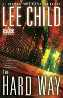The Hard Way (Jack Reacher, #10) In Lee Child's astonishing new thriller, ex-military cop Reacher sees more than most people would...and because of that, he's thrust into an explosive situation that's about to blow up in his face. For the only way to find the truth--and save two innocent lives--is to do it the way Jack Reacher does it best: the hard way