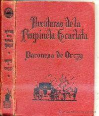 BARONESA DE ORCZY : AVENTURAS DE LA PIMPINELA ESCARLATA (1942) EDITORIAL MOLINO