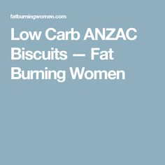 Low Carb ANZAC Biscuits — Fat Burning Women