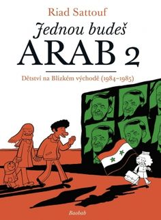 "Read ""The Arab of the Future 2 A Childhood in the Middle East, A Graphic Memoir"" by Riad Sattouf available from Rakuten Kobo. The highly anticipated continuation of Riad Sattouf's internationally acclaimed, French bestseller, which was hailed . Hafez Al Assad, The Middle, Middle East, Riad Sattouf, Love Book, This Book, Arab American, Comics Story, Books 2016"