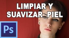 Limpiar y suavizar piel con photoshop - Tutorial Photoshop en Español po...