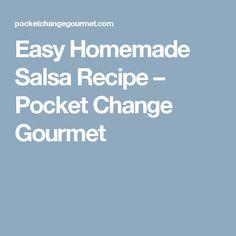 Easy Homemade Salsa Recipe – Pocket Change Gourmet