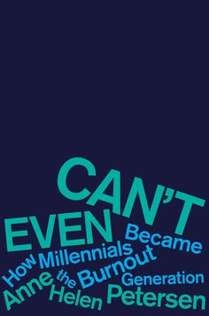 Can't Even: How Millennials Became the Burnout Generation Book Club Books, New Books, The Book, Good Books, Books To Read, Fall Books, Worth It, The Plan, Jane Fonda