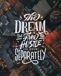 """Cool hand drawn lettering quote Keep hustlin' by typebychris Chris """"The dream is free but the hustle is sold separately"""" Typography Quotes, Typography Inspiration, Typography Letters, Design Inspiration, Lightroom, Photoshop, Types Of Lettering, Brush Lettering, Creative Lettering"""
