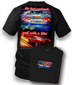 """Corvette T-shirt - Best Weekends$15.00  Corvette T-shirt - Best Weekends Click to enlarge Best weekends end with a blur  This black t-shirt has the C6 logo on front. The back has three Vettes with the wording """"the best weekends end with a blur.""""  Available in S - 3X.  Priced $17 - $22"""