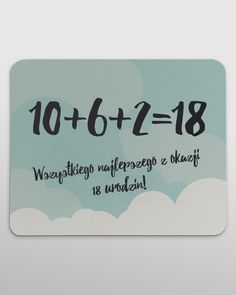 """Praktyczny prezent dla każdego, kto spędza dużo czasu przy komputerze z okazji 18 urodzin.  Z unikatowym napisem """"10+6+2=18 Wszystkiego najlepszego z okazji 18 urodzin!""""."""