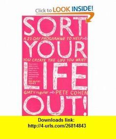 Sort Your Life Out (9781905744374) Pete Cohen , ISBN-10: 1905744374  , ISBN-13: 978-1905744374 ,  , tutorials , pdf , ebook , torrent , downloads , rapidshare , filesonic , hotfile , megaupload , fileserve